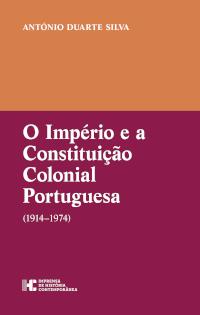 """Capa do livro """"O Império e a Constituição Colonial Portuguesa (1914-1974)"""", de António Duarte Silva"""